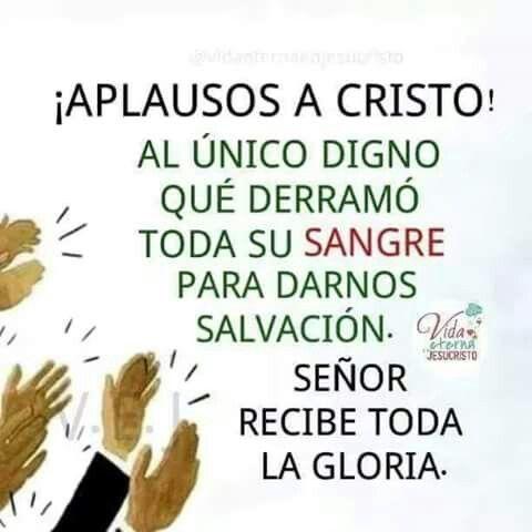 Señor Recibe Toda La Gloria Cristo Dios Mensajes Cristianos