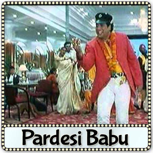 Hindi movie pardesi babu song download
