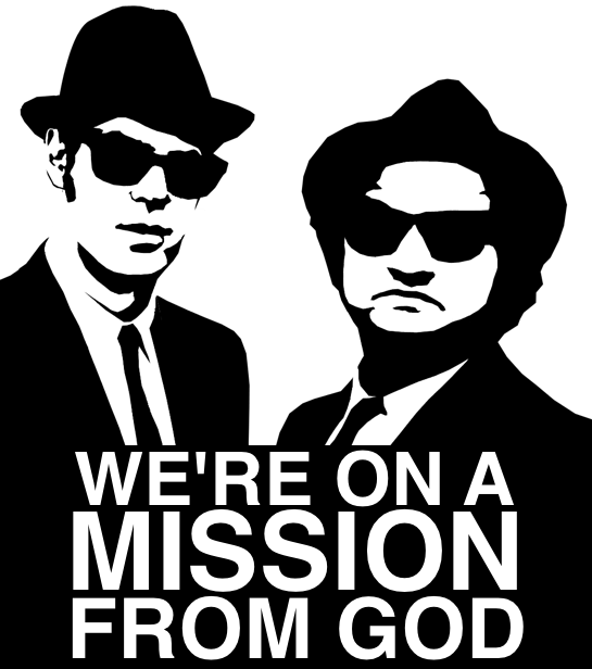 We're on a mission from God. The Blues Brothers. Tunes