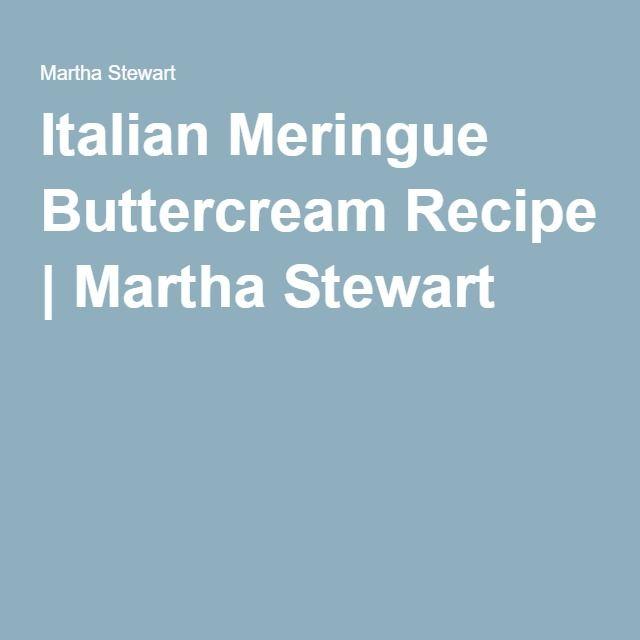 Italian Meringue Buttercream Recipe | Martha Stewart
