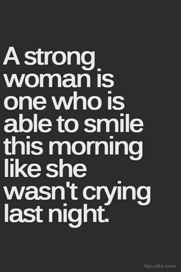 56 Best Strong Women Quotes About What Makes A Strong Woman