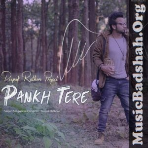 Pankh Tere 2020 Indian Pop Mp3 Songs Download In 2020 Mp3 Song Pop Mp3 Mp3 Song Download