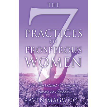 The 7 Practices of Prosperous Women  A Spiritual Woman's Guide to Success Paperback Gallery