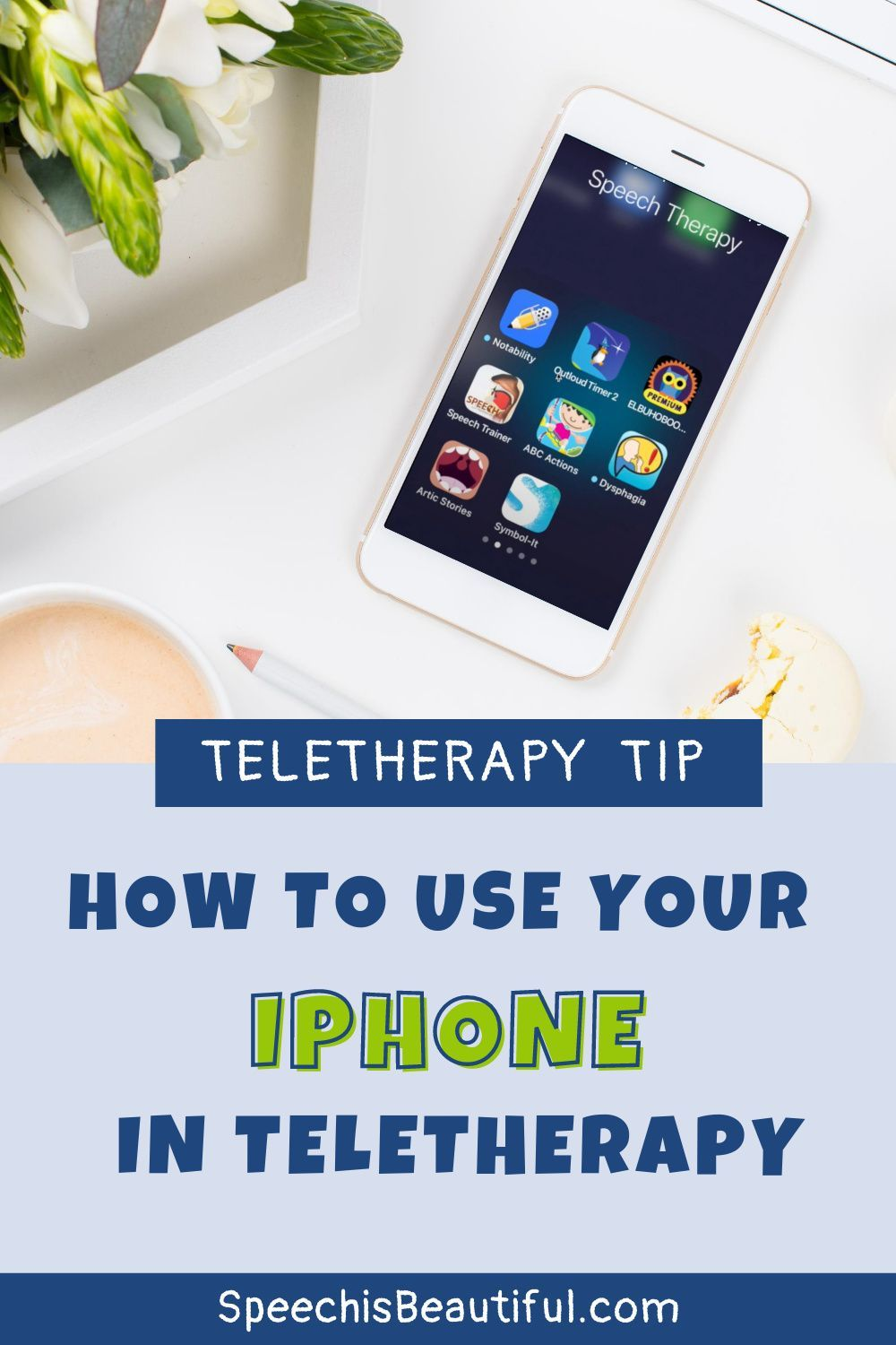 How to Use Your iPhone in Teletherapy Speech is