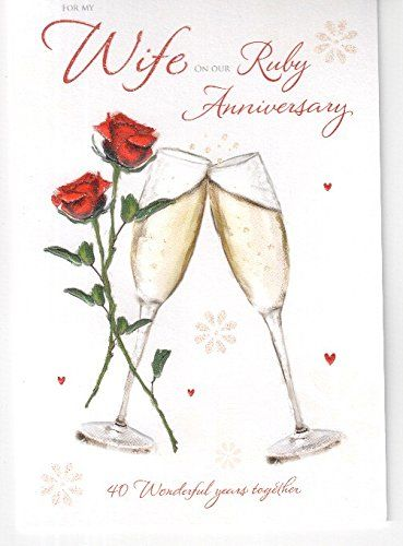 For My Wife On Our Ruby 40th Wedding Anniversary Card Icg Https Www Amazon Co Uk Dp B Wedding Anniversary Cards 40th Wedding Anniversary Anniversary Cards