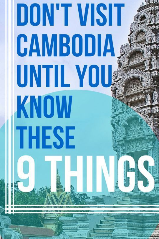 Before you head off to Cambodia, you've got to know these 9 things. It will save you a ton of embarrassment!