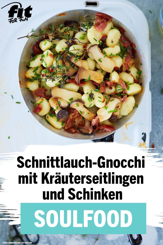 Schnittlauch Gnocchi Mit Krauterseitlingen Und Schinken Rezept Fit For Fun Rezept Gesunde Herbstrezepte Gesunde Rezepte Rezepte