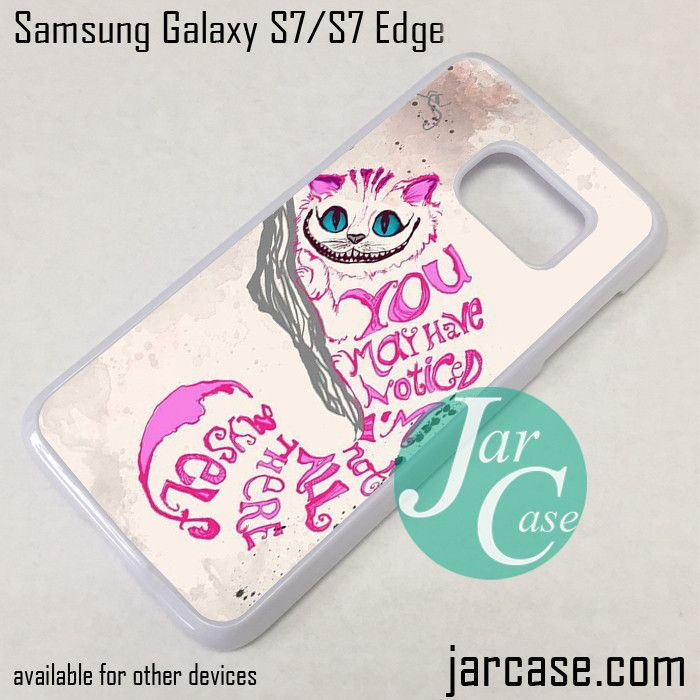 Samsung Quote The Cheshire Cat Quotes Phone Case For Samsung Galaxy S7 & S7 Edge