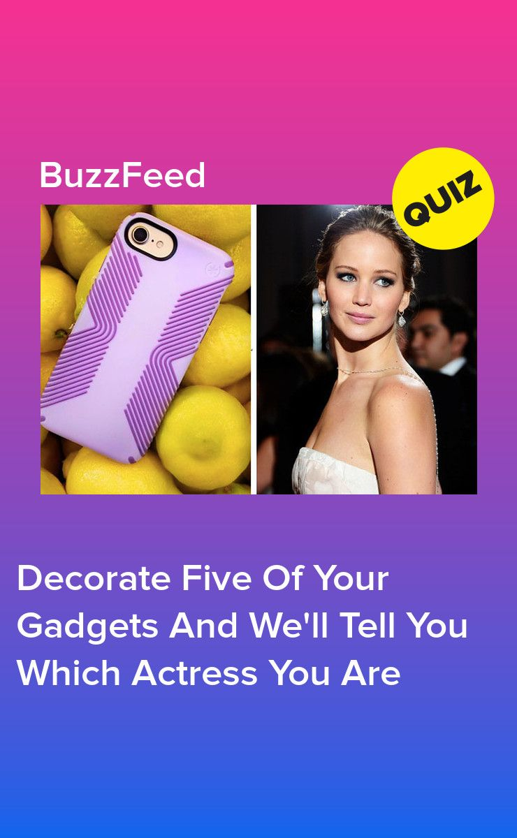 Decorate Your Gadgets And We'll Tell You Which Actress You