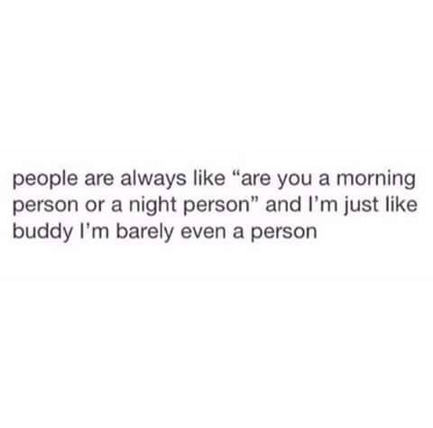 I'm barely a person
