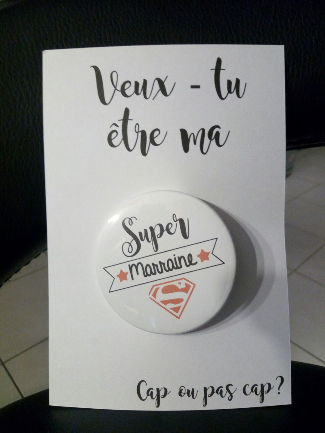 "Souvent badge + carte marraine demande ""veux- tu être ma super marraine  VB79"