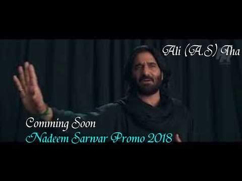 Ali A S Tha Nadeem Sarwar 2018 Noha Nadeem Sarwar Promo 2018 | Top