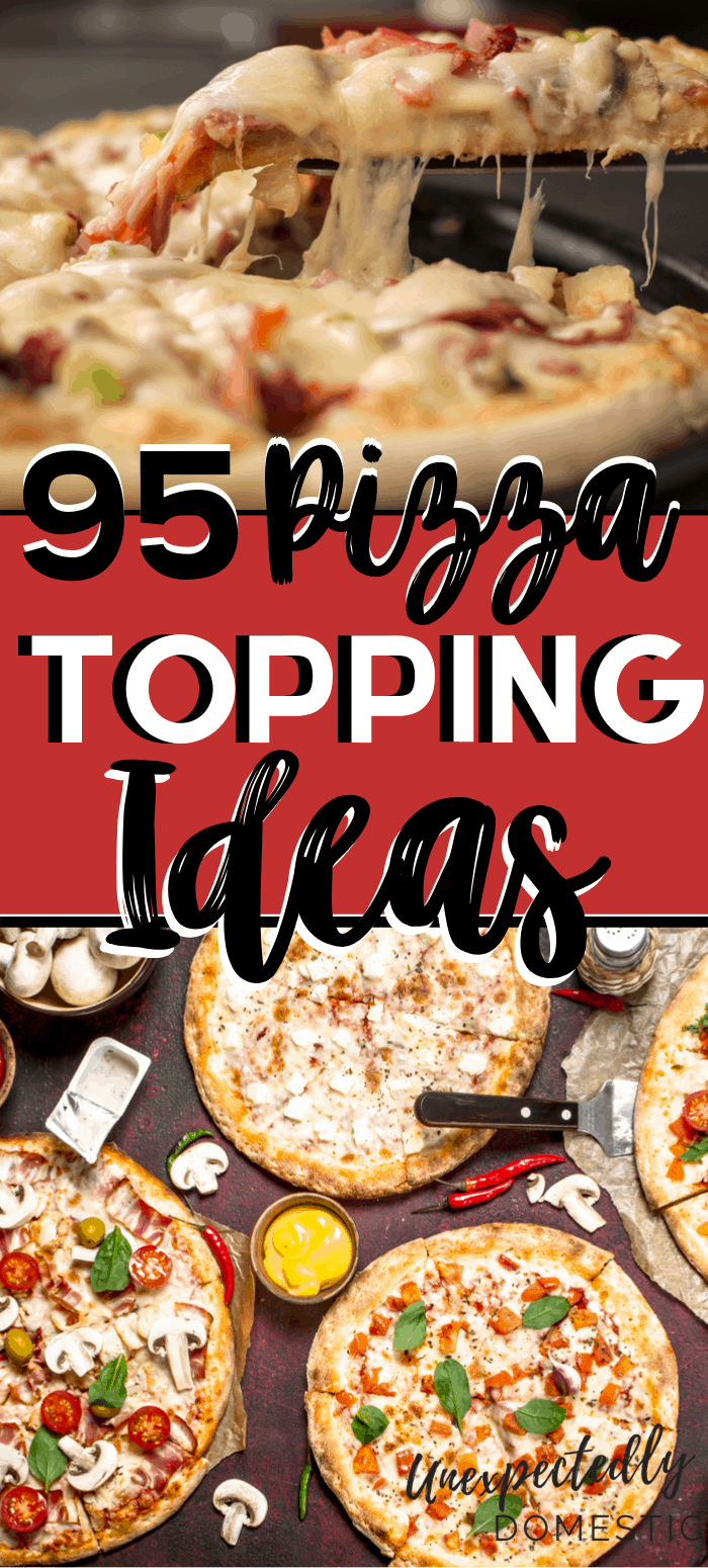 Jazz up homemade pizza night with these pizza topping ideas! This list of pizza toppings range from classic to unique, and can be combined for tons of unique and recipe combinations. Plus tons of different dough ideas for crust! Whether you like healthy veggie recipes, or classic pepperoni meat toppings, there's something for you on this list. Take your homemade pizza gourmet with these different topping and sauce ideas. #pizzarecipes #pizzatoppingideas #easycheapmeals #easydinnerrecipes