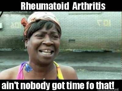 63124712ab3da735f0bc172224c4404f rheumatoid arthritis quotes google search rheumatoid arthritis,Arthritis Memes