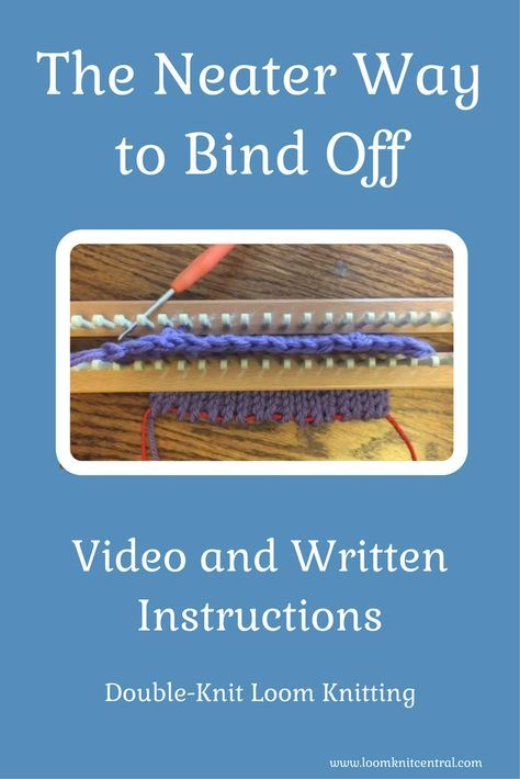 Great Video On Bind Off For Double Knit Looming Loom Knitting