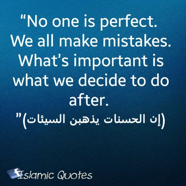 No One Is Perfect We All Make Mistakes Whats Important Is What We