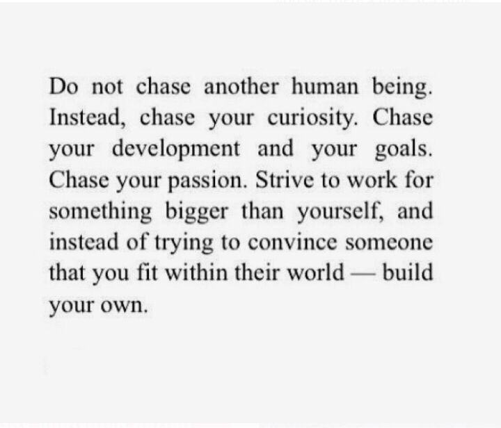 Do not chase another human being