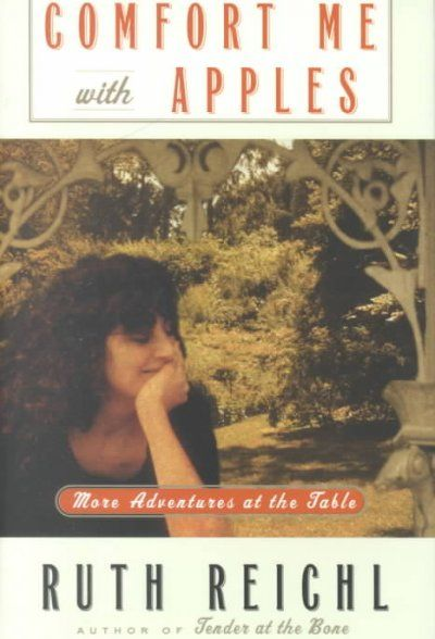 Comfort Me With Apples by Ruth Reichl.  Culinary memoir by the former editor of Gourmet.