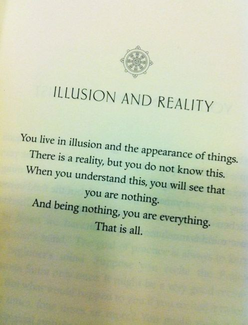 We Live In Illusion And The Appearance Of Things There Is A Reality