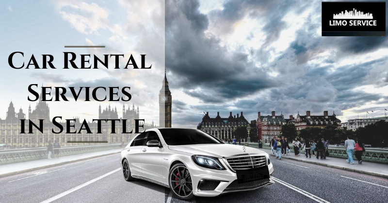 Enjoy Your Trip With Car Rental Services In Seattle Car Rental
