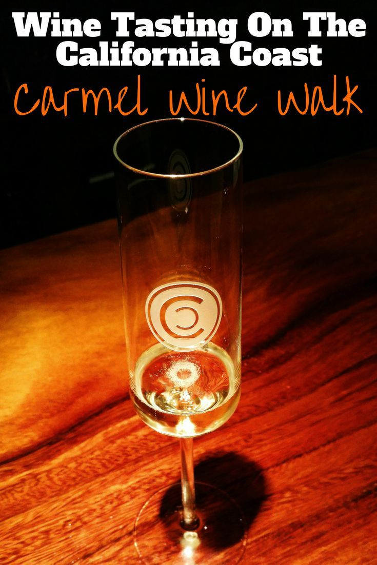 Wine Tasting On The California Coast With The Carmel Wine Walk California Travel Road Trips Boutique Travel Wine Tasting