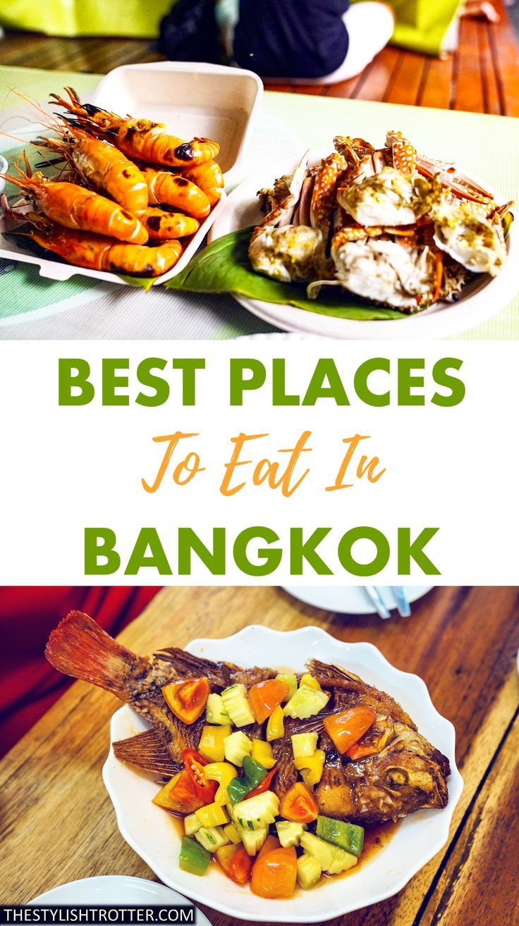 Best places to eat in Bangkok Best places to eat in bangkok, best places to eat at night, dinner, restaurants and food/foodie guide to bangkok.