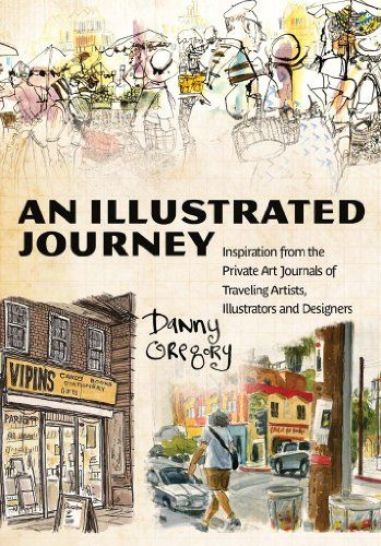 An Illustrated Journey: Inspiration From the Private Art Journals of Traveling Artists, Illustrators and Designers by Danny Gregory http://www.amazon.com/dp/B00CUVN0GS/ref=cm_sw_r_pi_dp_YyCBvb153P5R4