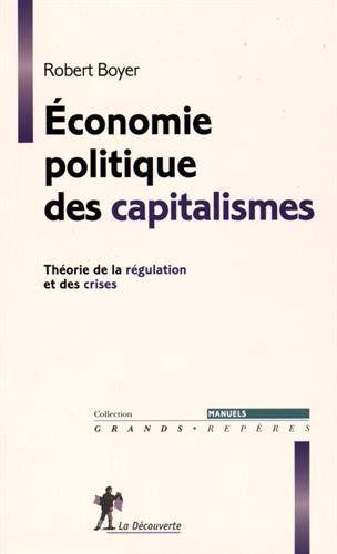 Economie Politique Des Capitalismes Theorie De La Regulation Et Des Crises Grands Reperes Amazon Es Robert Boyer Libros En Idiomas Extranjeros