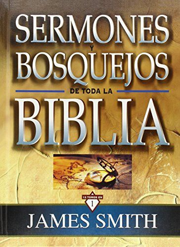 Sermones Y Bosquejos De Toda La Biblia 13 Tomos En 1 Spanish Edition In 2021 Spanish Inspirational Quotes Spirituality Books Inspirational Quotes