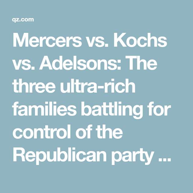 Image result for the mercers, the kochs, the adelsons
