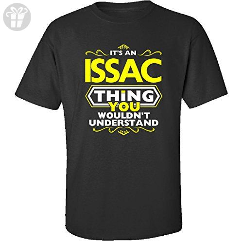 It's An Issac Thing You Wouldn't Understand - Adult Shirt Xl Black - Birthday shirts (*Amazon Partner-Link)