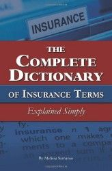 The Complete Dictionary Of Insurance Terms Explained Simply Term