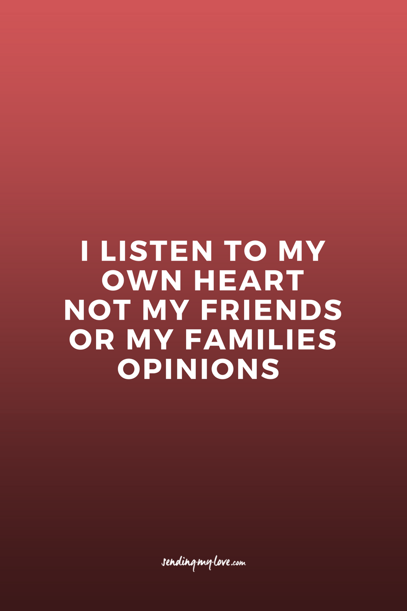 I Listen To My Own Heart Not My Friends Or Families Opinions Find Quotes Relationship Advice And Gift Ideas Ldr Quotes Funny Dating Quotes Opinion Quotes