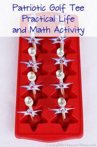 Montessori Monday – Patriotic Golf Tee Practical Life and Math Activity