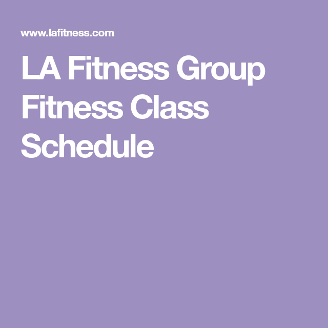 La Fitness Group Fitness Class Schedule Fitness Class Group Fitness Classes Class Schedule