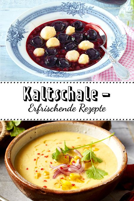 Kaltschale - erfrischende Rezepte in herzhaft und süß | LECKER