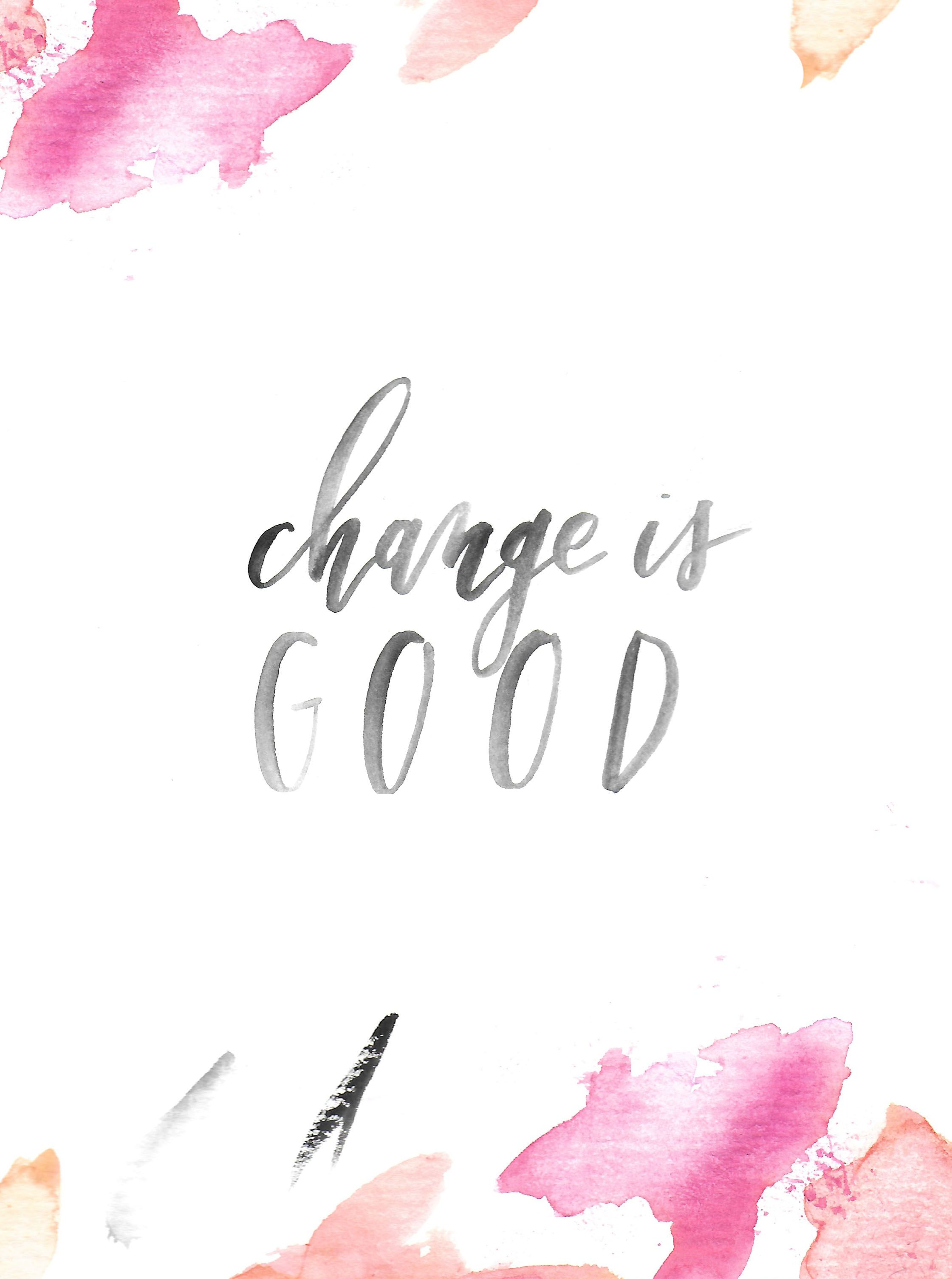 Change Is Good Motivational Quote Watercolor Print Brush