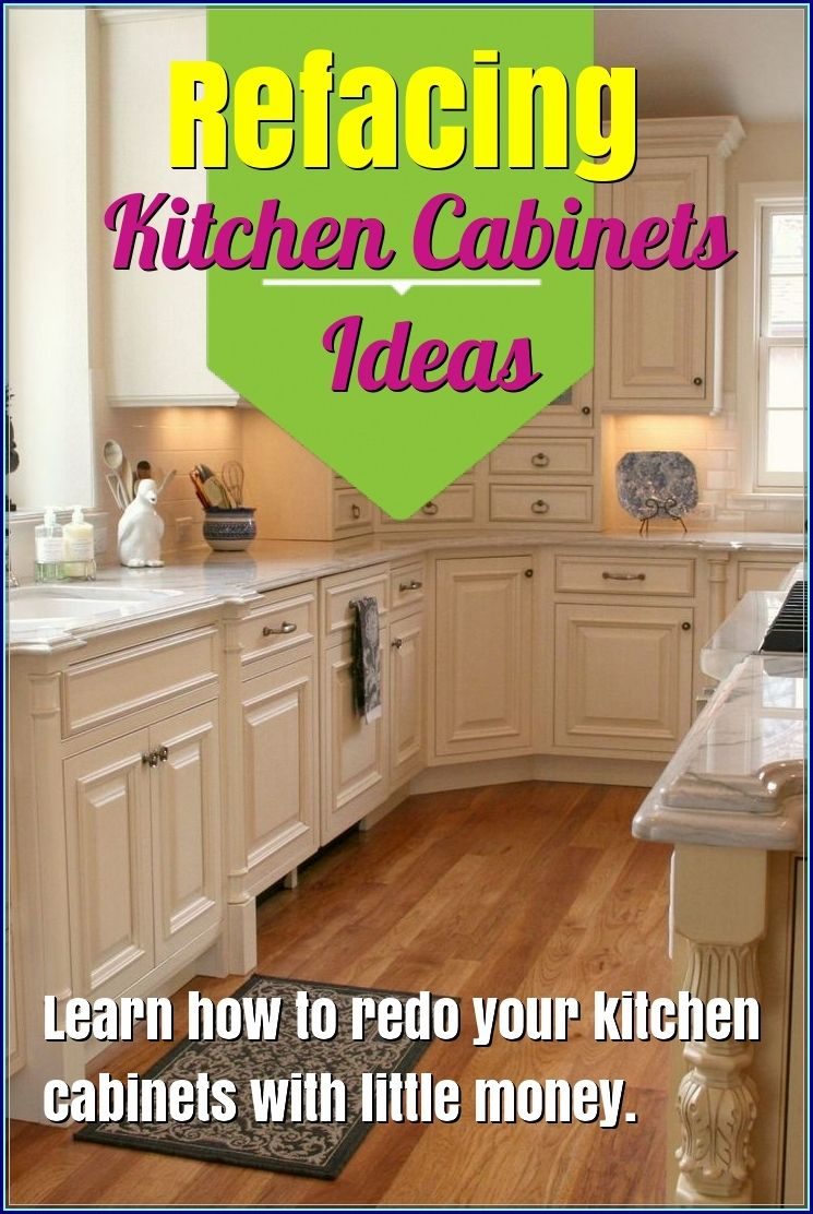 Kitchen Cabinet Refacing Ideas | Refacing kitchen cabinets ...