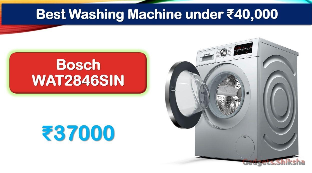 3 Best Washing Machine Under 40000 Rupees In India Market Washing Machine Washing Washing Machine Brands