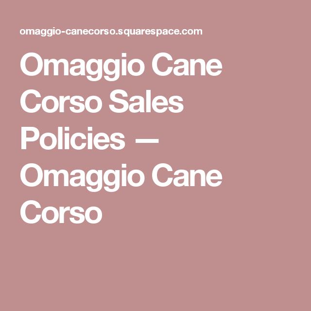 Omaggio Cane Corso Sales Policies Omaggio Cane Corso Cane Corso