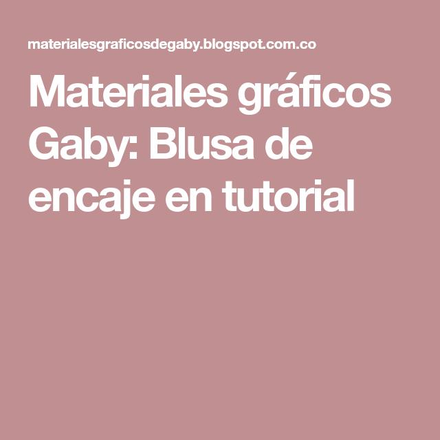 Materiales gráficos Gaby: Blusa de encaje en tutorial