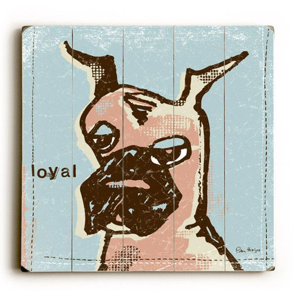 Loyal Dog by Artist Peter Horjus Wood Sign