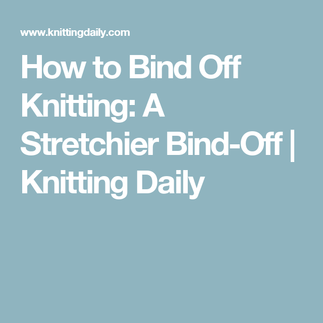 Stretchy Bind-Off Knitting: How To Do The Decrease Bind