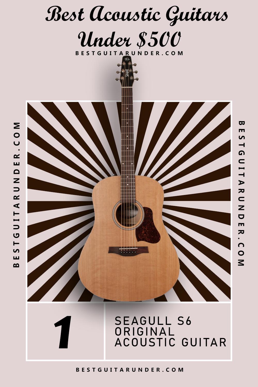 1 Seagull S6 Original Acoustic Guitar Guitar Guitar Reviews Best Acoustic Guitar
