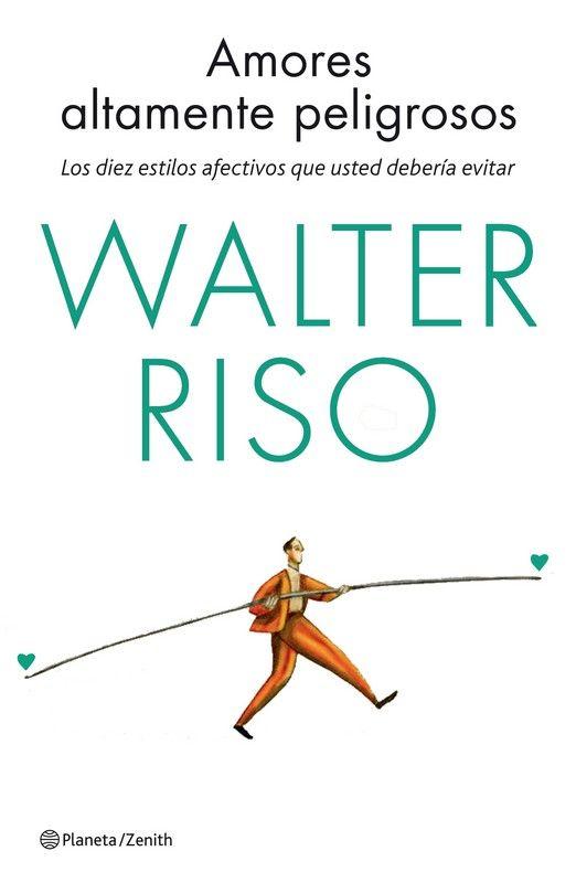 Amores altamente peligrosos de Walter Riso - YouTube