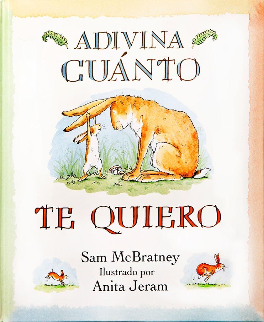 Adivina Cuánto Te Quiero Amazon Es Sam Mcbratney Anita Jeram Esther Rubio Muñoz Libros Cuentos Buenas Noches Luna Adivino