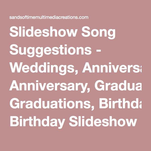 Slideshow Song Suggestions Weddings Anniversary Graduations Birthday Songs Sands Of
