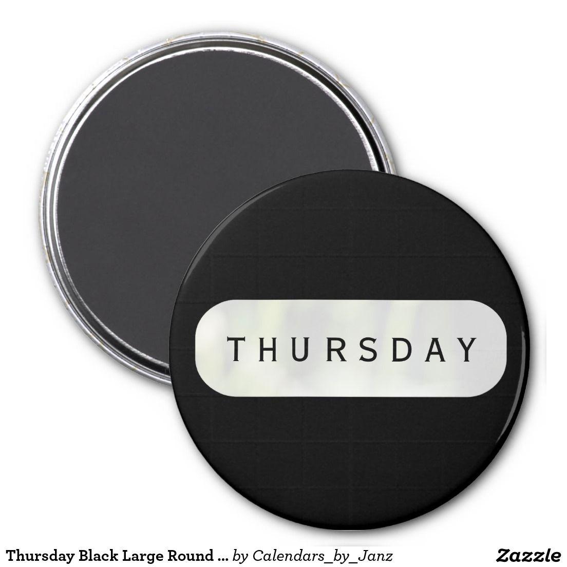 Thursday Black Large Round Magnet by Janz