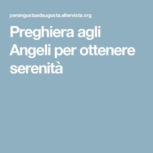 Preghiera Agli Angeli Per Ottenere Serenita Dio E Amore