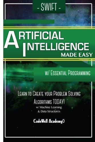 Download free swift programming artificial intelligence made easy w download free swift programming artificial intelligence made easy w essential programming learn to create fandeluxe Choice Image